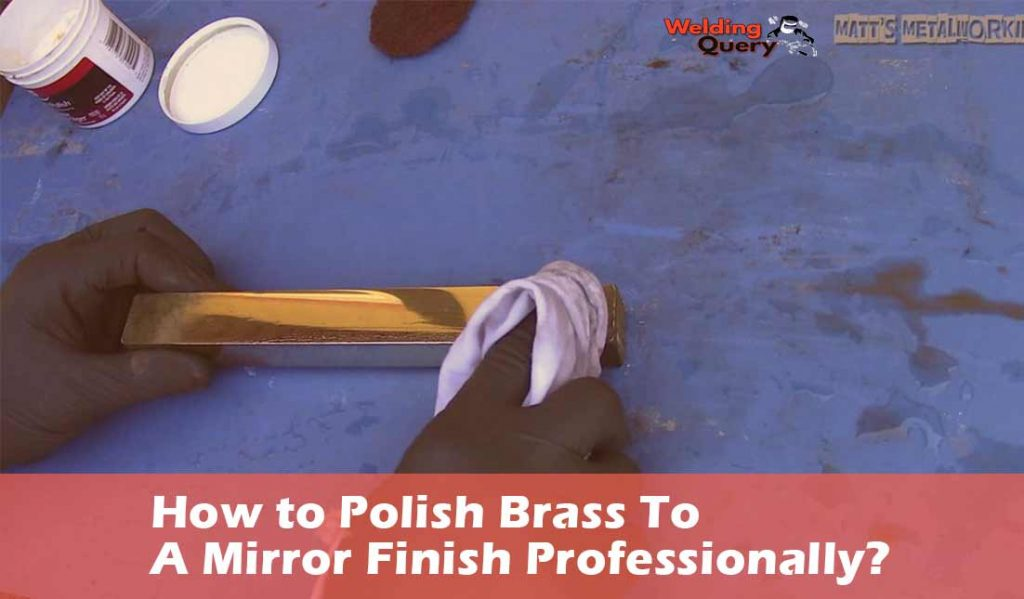 How to Polish Brass To A Mirror Finish Professionally