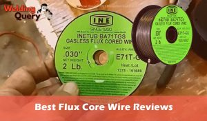 Best Flux Core Wire