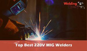 Top Best 220V MIG Welders