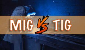 Difference Between TIG and MIG